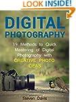 Digital Photography: 39 Methods to Qu...