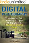 Digital Photography: 39 Methods to Qu...