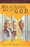 Men of Science Men of God: Great Scientists of the Past Who Believed the Bible