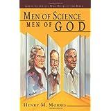 Men of Science Men of God ~ Henry M. Morris