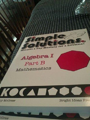 Simple Solutions Algebra Part B Mathematics