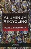 Aluminum Recycling: 1st (First) Edition
