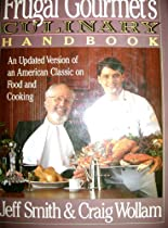 The Frugal Gourmet's Culinary Handbook: An Updated Version of an American Classic on Food and Cooking