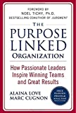 img - for The Purpose Linked Organization: How Passionate Leaders Inspire Winning Teams and Great Results book / textbook / text book