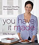 You Have It Made: Delicious, Healthy, Do-Ahead Meals