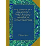 Fifty years after, or, A half century of Presbyterianism in Camden, New Jersey : with biographical sketches of...