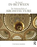 Image de The Sacred In-Between: The Mediating Roles of Architecture