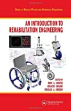 An Introduction to Rehabilitation Engineering (Series in Medical Physics and Biomedical Engineering)
