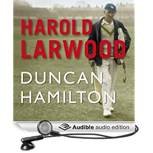 Harold Larwood (Unabridged)