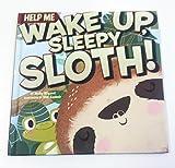 HELP ME WAKE UP, SLEEPY SLOTH
