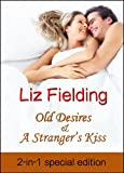Old Desires/A Strangers Kiss (2-in-1 edition)