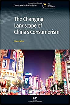The Changing Landscape Of China's Consumerism (Chandos Asian Studies Series)