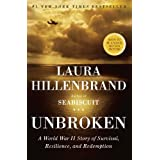 Unbroken: A World War II Story of Survival, Resilience, and Redemption ~ Laura Hillenbrand