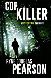 Cop Killer (A District One Thriller) (Volume 1)