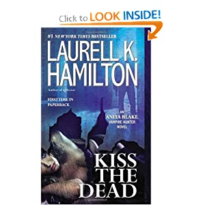 Kiss the Dead (Anita Blake, Vampire Hunter) by Laurell K. Hamilton