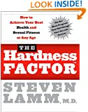 The Hardness Factor (TM): How to Achieve Your Best Health and Sexual Fitness at Any Age
