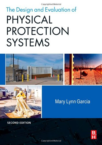 Design and Evaluation of Physical Protection Systems,...
