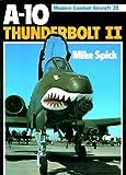 A10: Thunderbolt II (Modern Combat Aircraft 28)