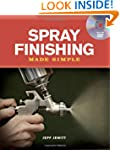 Spray Finishing Made Simple: A Book a...