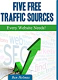 Five Free Traffic Sources: Every Website Needs