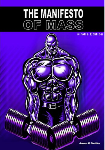 THE MANIFESTO OF MASS: THE SURVIVORS GUIDE TO BODYBUILDING