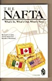 The Nafta: Whats In, Whats Out, Whats Next (Policy Study, 21) (0888063342) by Lipsey, Richard G.