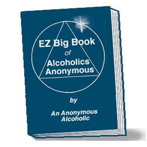 EZ Big Book of Alcoholics Anonymous PDF