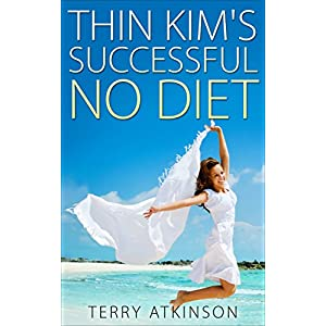 Thin Kim's Successful No Diet (Kim Stories Book 1)