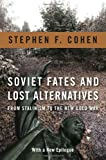 Soviet Fates and Lost Alternatives: From Stalinism to the New Cold War