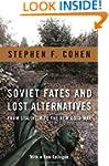 Soviet Fates and Lost Alternatives: F...