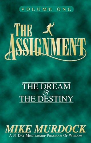The Assignment: Volume 1, The Dream & The Destiny PDF