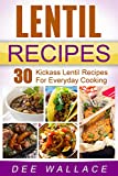 Lentil Recipes: 30 kickass lentil recipes for everyday cooking