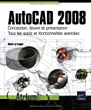 echange, troc Olivier le Frapper - Autocad 2008 - Conception, dessin et présentation. Tous les outils et fonctionnalités avancées.