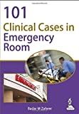 Badar M. Zaheer 101 Clinical Cases in Emergency Room