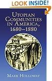 "Utopian Communities in America 1680-1880 (Formerly titled ""Heavens On Earth"")"