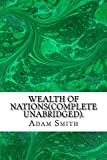 Wealth of Nations(Complete Unabridged).