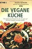 Die vegane Küche. Heyne-Bücher Kochbücher,  Band 4707 (3453125509) by Ingrid Newkirk