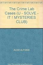 The Crime Lab Cases (U - SOLVE - IT !…