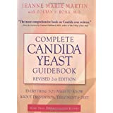 Complete Candida Yeast Guidebook, Revised 2nd Edition: Everything You Need to Know About Prevention, Treatment & Diet ~ Jeanne Marie Martin