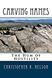 img - for Carving Names: The Hum of Hostility book / textbook / text book