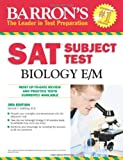 Barrons SAT Subject Test: Biology E/M, 3rd Edition