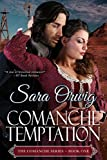 Comanche Temptation: The Comanche Series - Book One