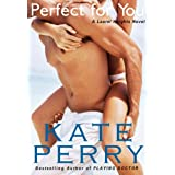 Perfect for You (A Laurel Heights Novel Book 1) ~ Kate Perry