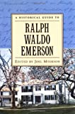 A Historical Guide to Ralph Waldo Emerson (Historical Guides to American Authors)