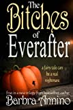 The Bitches of Everafter: A fairy tale (The Everafter Trilogy ) (Volume 1)