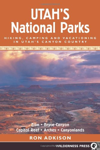Utah s National Parks Hiking Camping and Vacationing in Utahs Canyon Country089997290X : image