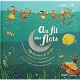 Au fil des flots : 29 Chansons de la mer (Livre-disque)