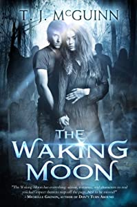 (FREE on 6/21) The Waking Moon by T.J. McGuinn - http://eBooksHabit.com