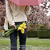Growing More Beautiful: An Artful Approach to Personal Style