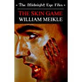 The Midnight Eye Files: The Skin Gameby William Meikle
